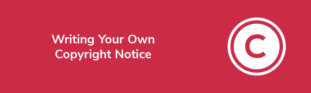Writing Your Own Copyright Notice