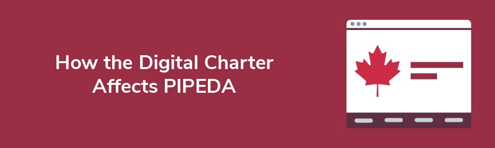 How the Digital Charter Affects PIPEDA