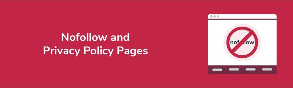 Nofollow and Privacy Policy Pages