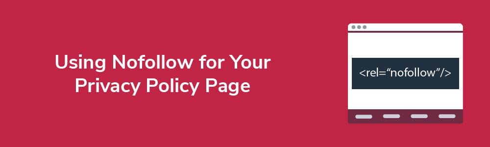 Using Nofollow for Your Privacy Policy Page