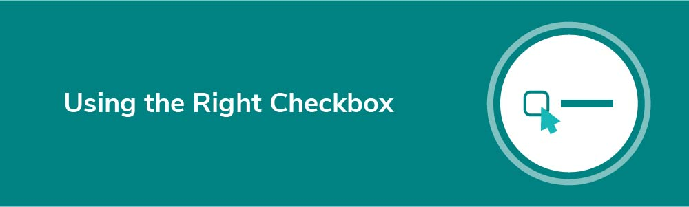 Using the Right Checkbox
