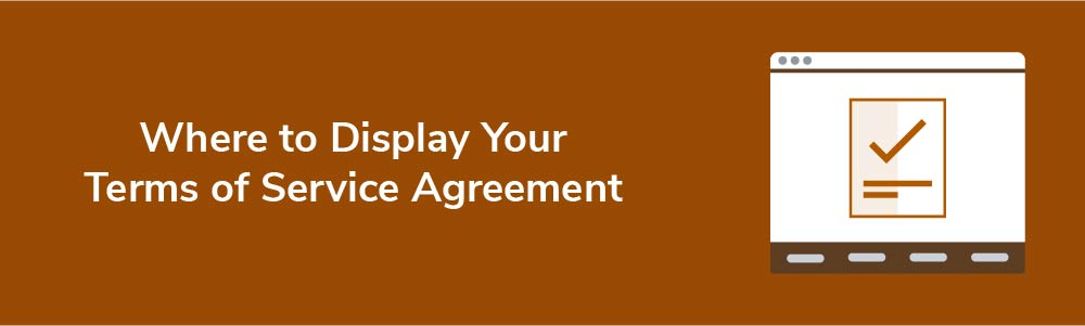 Where to Display Your Terms of Service Agreement
