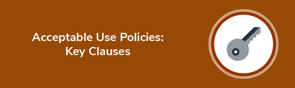 Acceptable Use Policies: Key Clauses