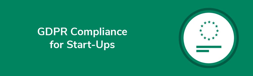 GDPR Compliance for Start-Ups