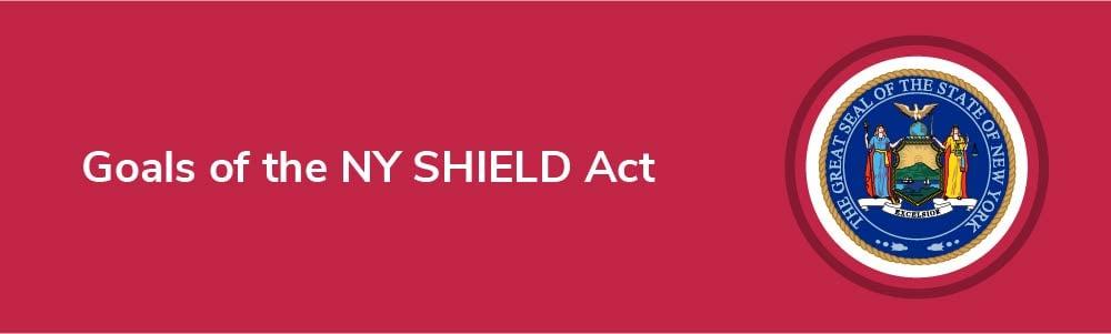 Goals of the NY SHIELD Act
