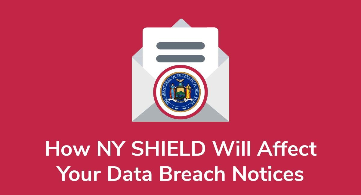 How NY SHIELD Will Affect Your Data Breach Notices