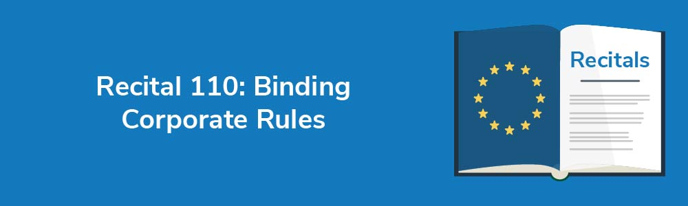 Recital 110: Binding Corporate Rules