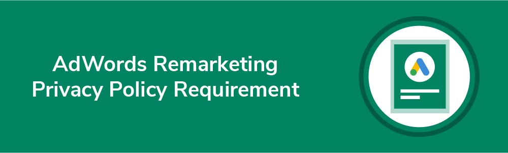 AdWords Remarketing Privacy Policy Requirement