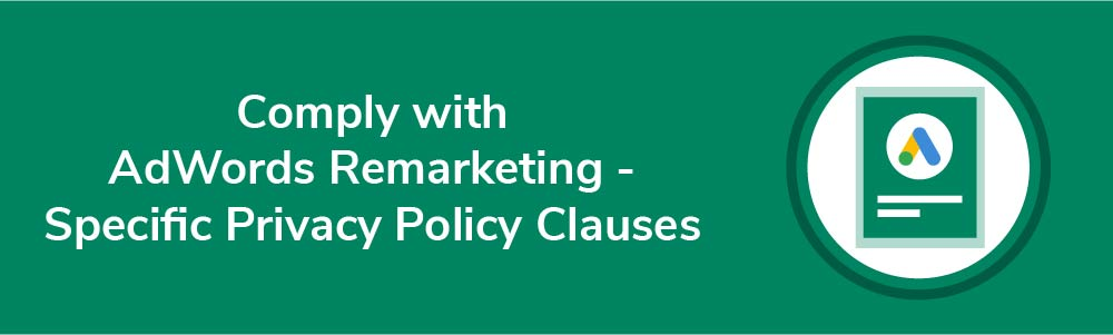 Comply with AdWords Remarketing - Specific Privacy Policy Clauses