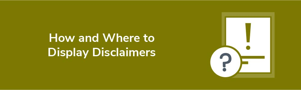 How and Where to Display Disclaimers