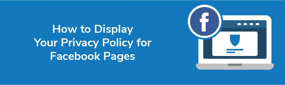 How to Display Your Privacy Policy for Facebook Pages