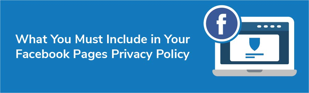 What You Must Include in Your Facebook Pages Privacy Policy