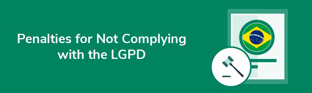 Penalties for Not Complying with the LGPD