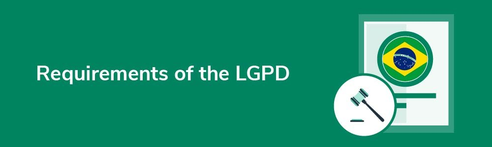 Requirements of the LGPD