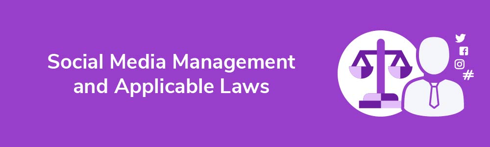 Social Media Management and Applicable Laws