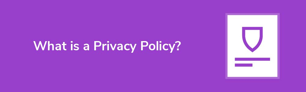 What is a Privacy Policy?