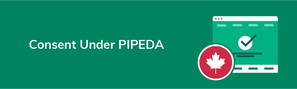 Consent Under PIPEDA