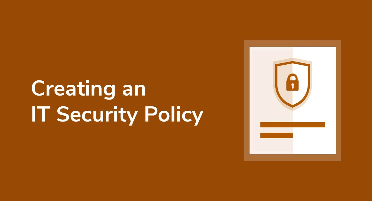 Creating an IT Security Policy