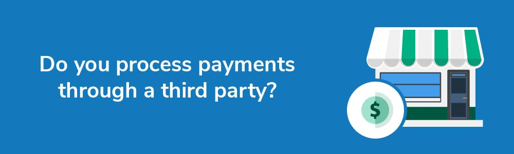 Do you process payments through a third party?