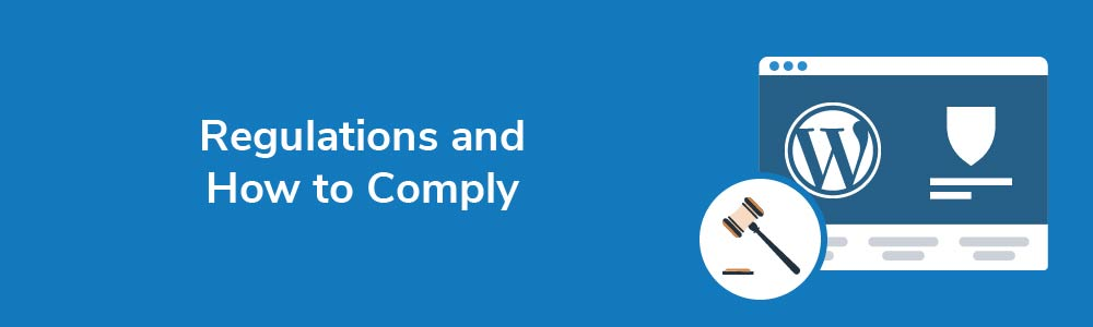 Regulations You Need to Know About and How to Comply