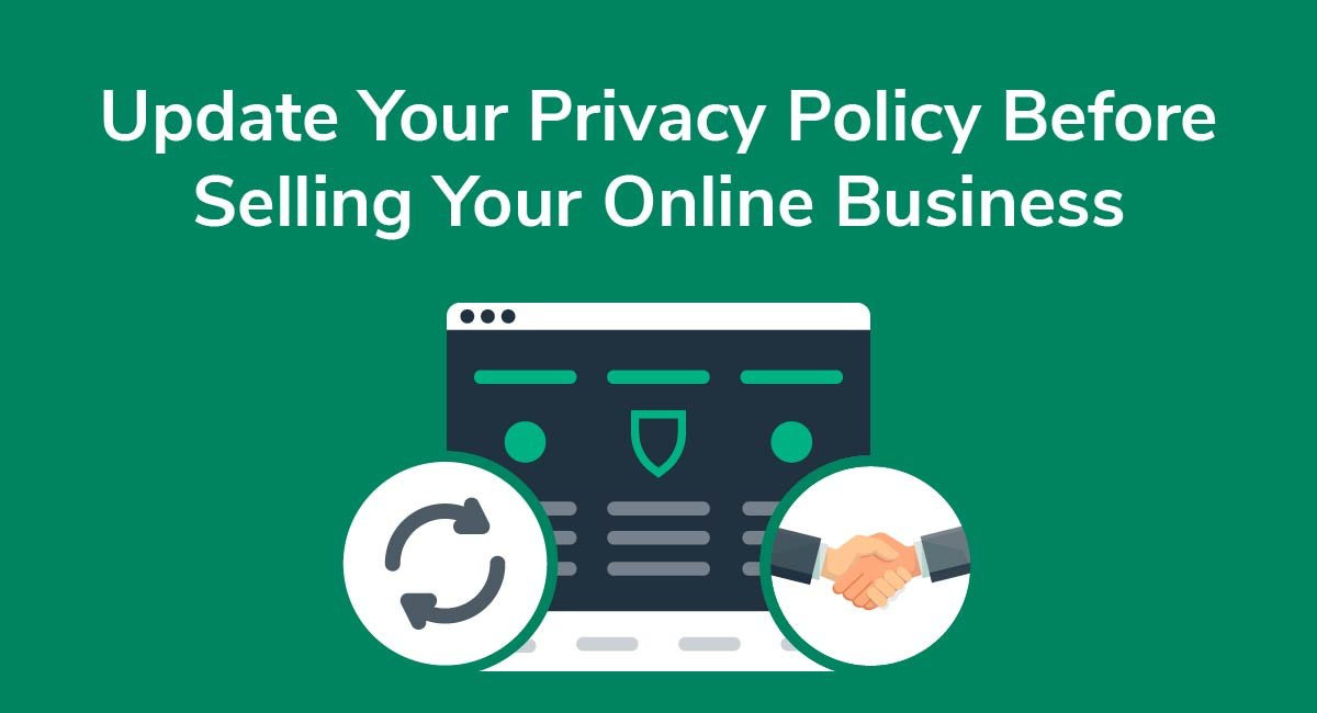 Update Your Privacy Policy Before Selling Your Online Business