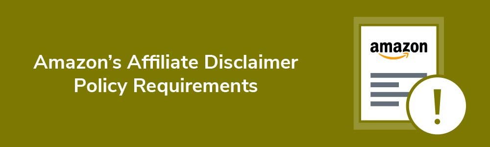 Amazon's Affiliate Disclaimer Policy Requirements