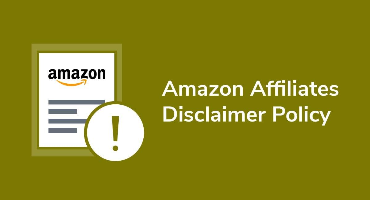 Amazon Affiliates Disclaimer Policy