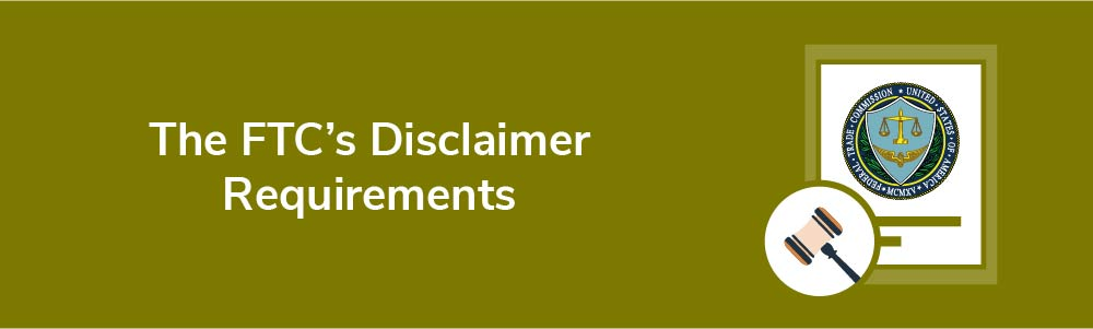 The FTC's Disclaimer Requirements