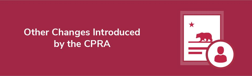 Other Changes Introduced by the CPRA
