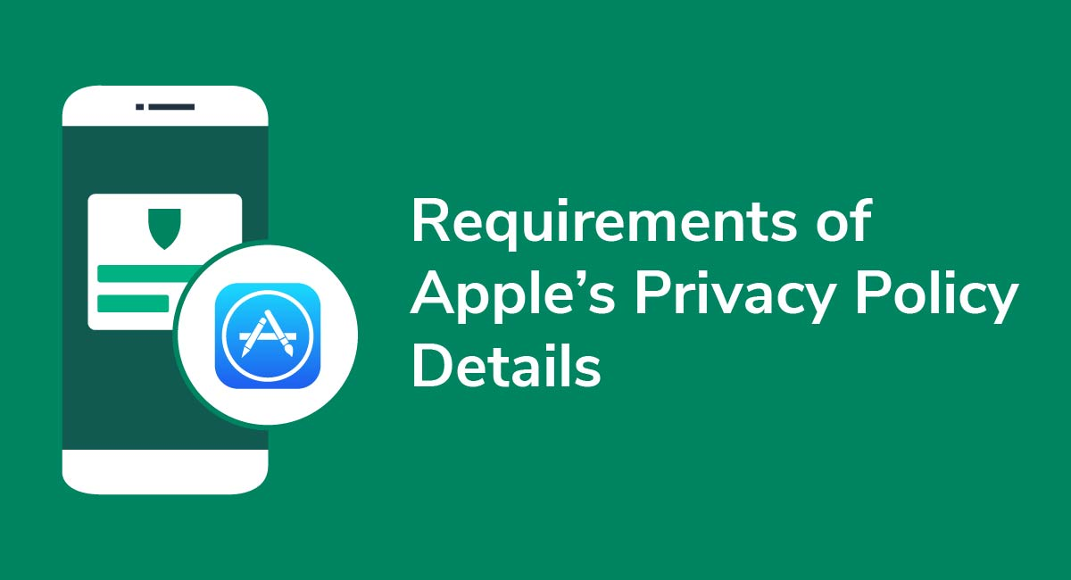Requirements of Apple's Privacy Policy Details