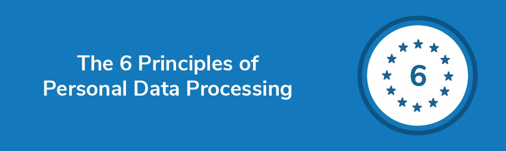 The 6 Principles of Personal Data Processing