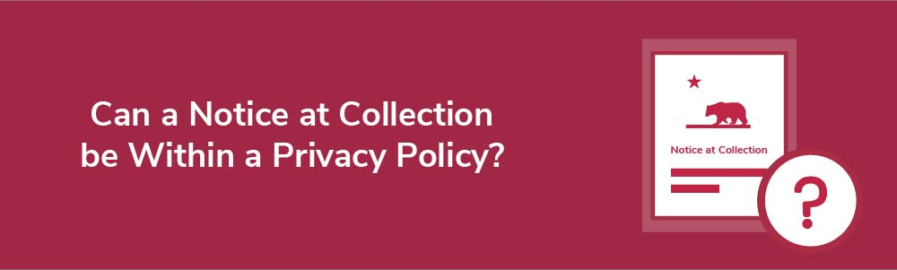 Can a Notice at Collection be Within a Privacy Policy?