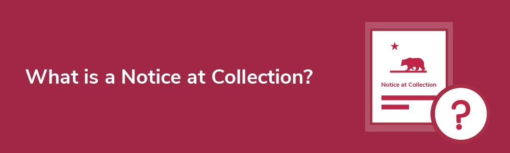 What is a Notice at Collection?