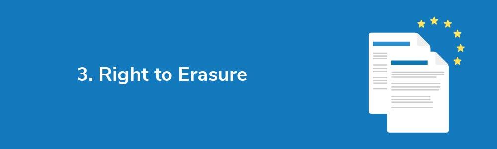 3. Right to Erasure