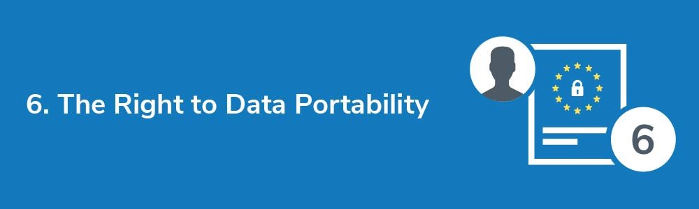 6. The Right to Data Portability