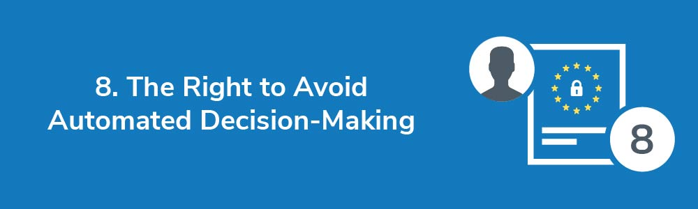 8. The Right to Avoid Automated Decision-Making