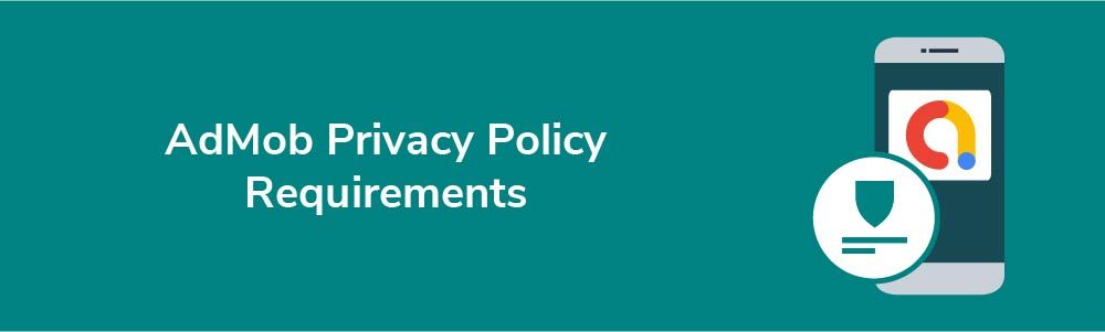 AdMob Privacy Policy Requirements