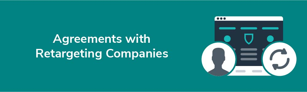 Agreements with Retargeting Companies