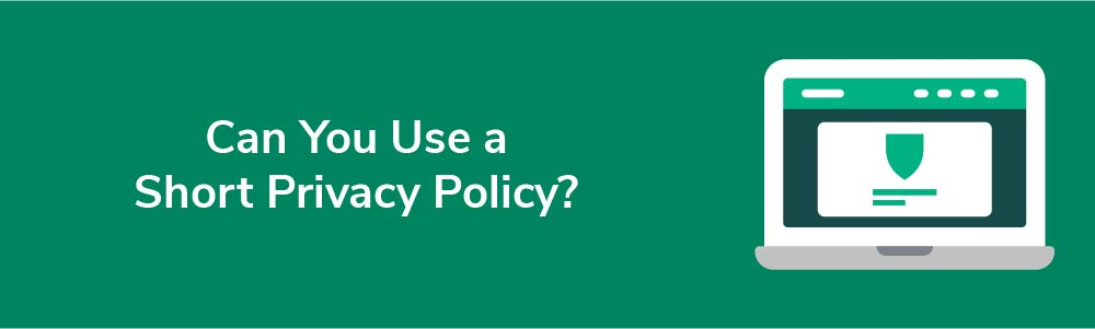 Can You Use a Short Privacy Policy?