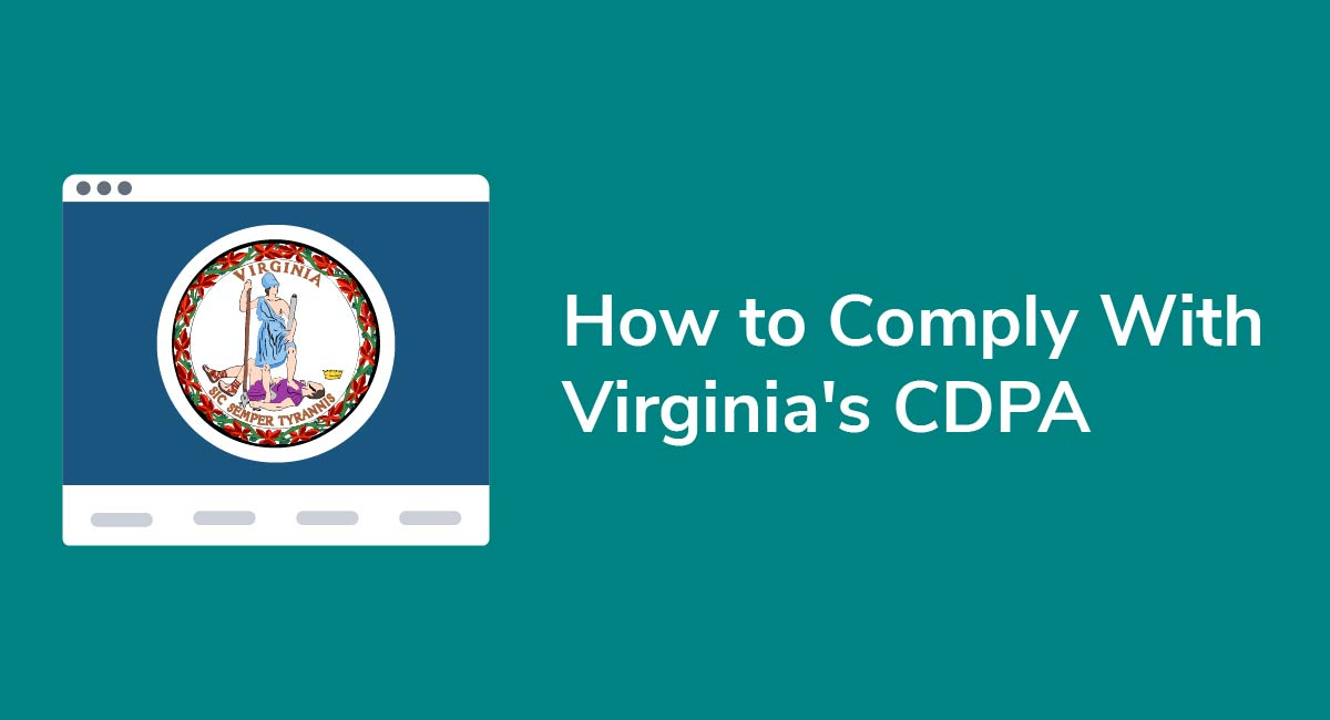 How to Comply With Virginia's CDPA