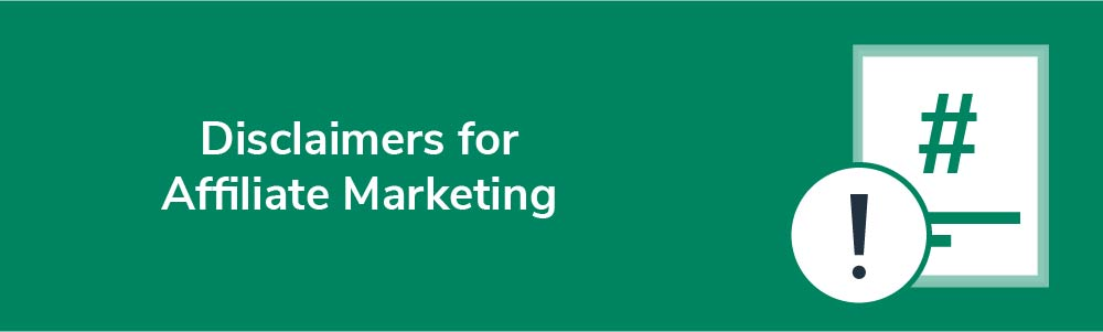 Disclaimers for Affiliate Marketing