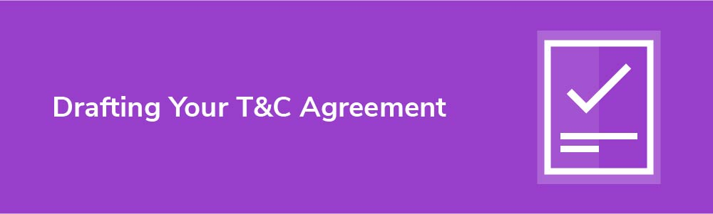 Drafting Your T&C Agreement