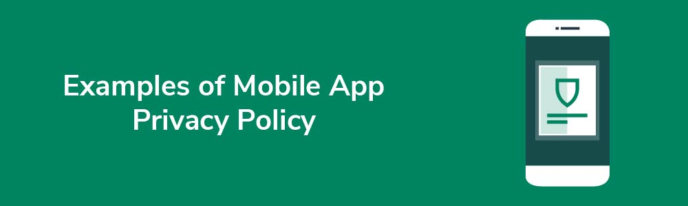 Examples of Mobile App Privacy Policy