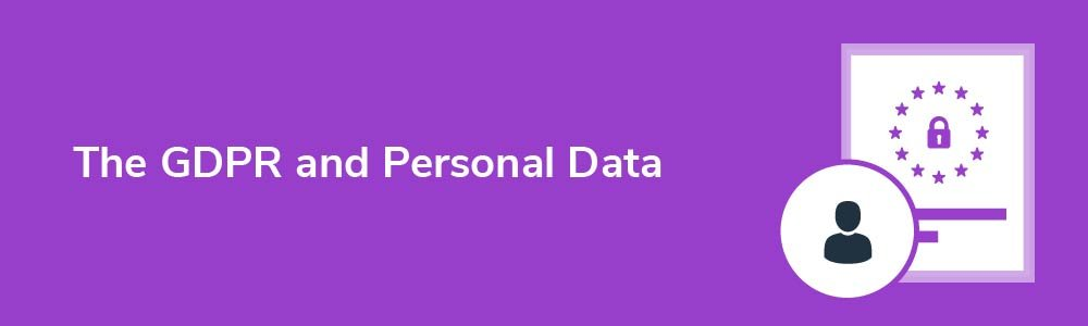 The GDPR and Personal Data