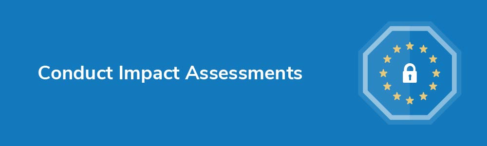 Conduct Data Protection Impact Assessments