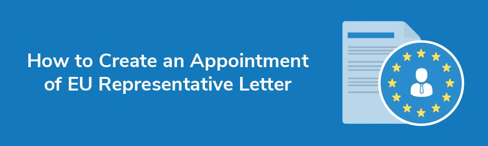 How to Create an Appointment of EU Representative Letter