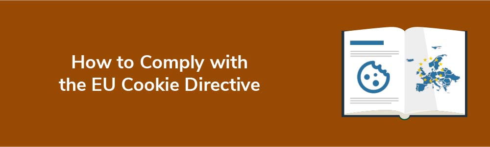 How to Comply with the EU Cookie Directive