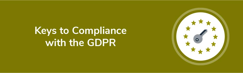 Keys to Compliance with the GDPR