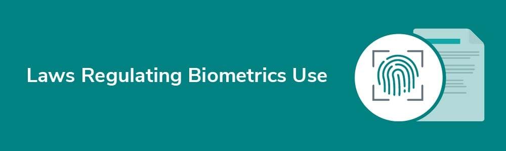 Laws Regulating Biometrics Use