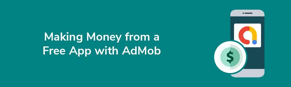 Making Money from a Free App with AdMob